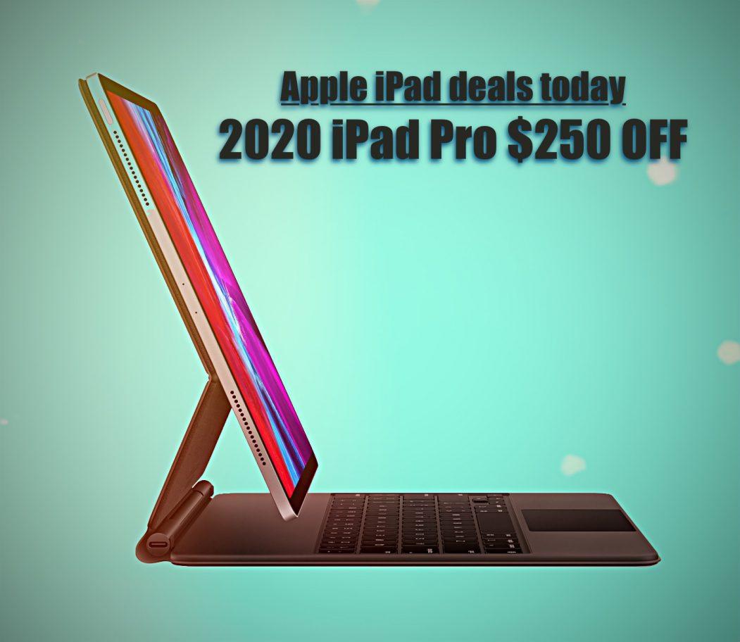 Apple iPad deals today | 2020 iPad Pro $250 off!