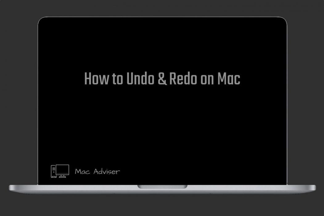 How to Undo on Mac & how to Redo on Mac | Mac Adviser | 2021